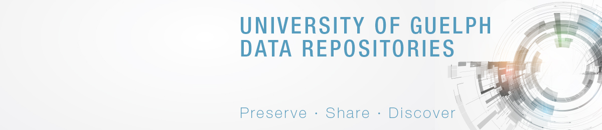 University of Guelph Data Repositories - Preserve, Share, Discover