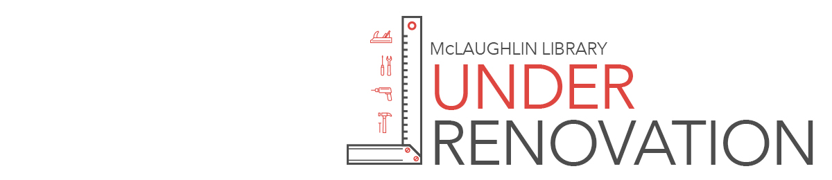 McLaughlin Library is under renovation.