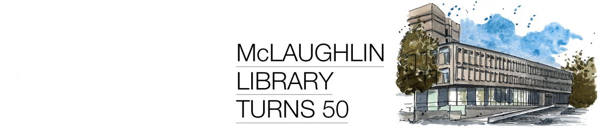 McLaughlin Library Turns 50