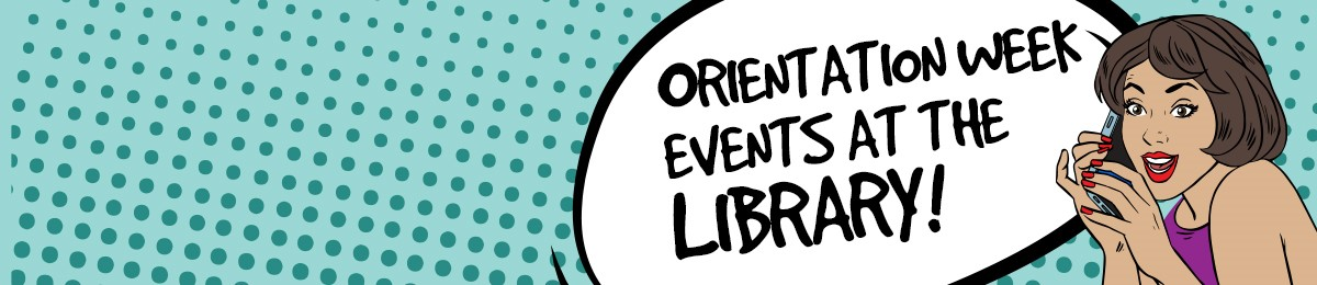 Orientation Week Events at the Library